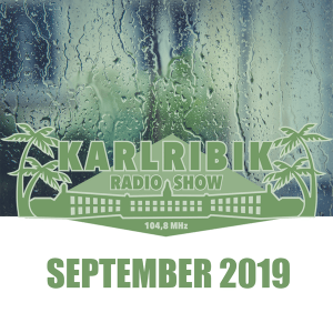 KarlribikRadioShow - September 2019 - free podcast
