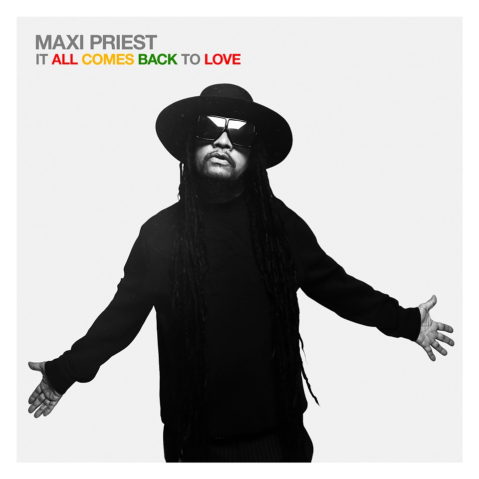 Happy Releaseday: Maxi Priest - It All Comes Back To Love • Album-Stream + 2 Videos