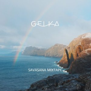 Gelka - Savasana Mixtape