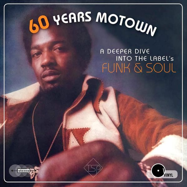 60 Years Motown • A deeper Dive into the Label's Funk & Soul • Mixtape