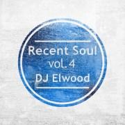 RECENT SOUL VOL 4 • Mixed by DJ Elwood • free download