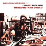Dub Mafia Allstars Mix Series #2: I-Dub meets Selecta Kwaby - Dreader Than Dread