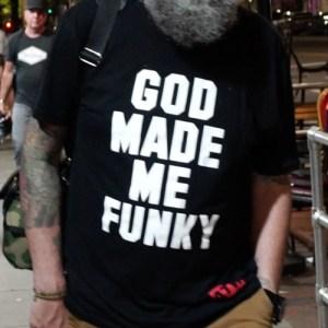 GOD MADE ME FUNKY!