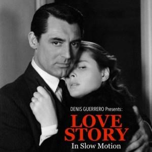 Denis Guerrero presents LOVE STORY in Slow Motion (free Mixtape)