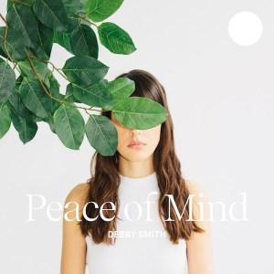 """DEBBY SMITH """"Peace of Mind"""" EP ist erschienen • 2 Videos + Album-Stream"""