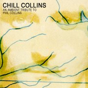 CHILL COLLINS: An Ambient Tribute to Phil Collins (name-your-price-compilation) [full stream]