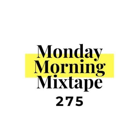 Monday Morning Mixtape 275 - SOULGURU