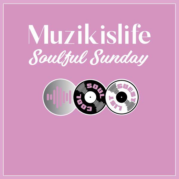 Muzikislife - Soulful Sunday Soul Cool Guest Mix