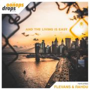 Oonops Drops - And The Living Is Easy• free podcast