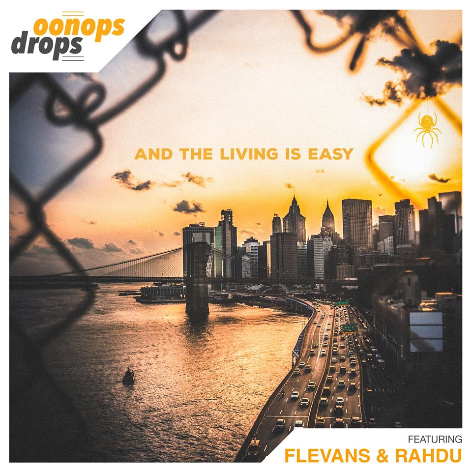 Oonops Drops - And The Living Is Easy • free podcast