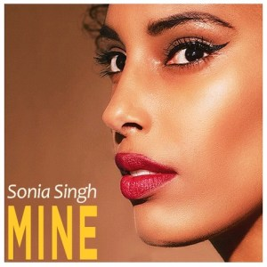 Sonia Singh - MINE (official Video)