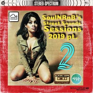 SoulNRnB's Street Sounds Sessions 2019 Part TWO