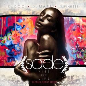 Classic Mixes: DJ Doc x DJ Mars x DJ FInesse - KISS OF LIFE ... THE BEST OF SADE (2010)