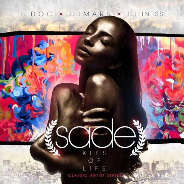 Classic Mixes: DJ Doc x DJ Mars x DJ FInesse - KISS OF LIFE ... THE BEST OF SADE (2010)