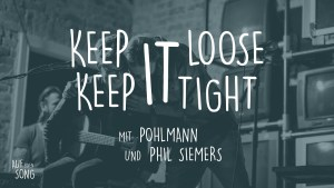 Auf einen Song: 'Keep it loose, keep it tight' mit Pohlmann und Phil Siemers (Video)