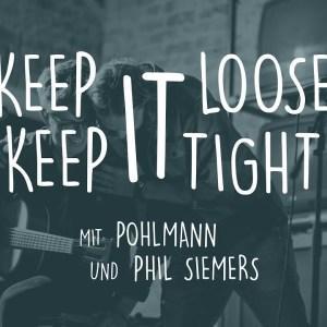 Auf einen Song: 'Keep it loose, keep it tight' mit Pohlmann und Phil Siemers (Video)