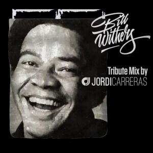 Das Sonntags-Mixtape: Bill Withers – Tribute Mix by JORDI CARRERAS