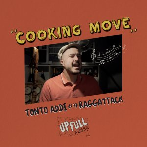 Raggattack X Tonto Addi – Cooking Move (official Video + full EP-Stream)