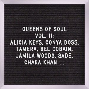 Queens of Soul Vol. 11: Alicia Keys, Conya Doss, Tamera, Bel Cobain, Jamila Woods, Sade, Chaka Khan … (Mixtape)