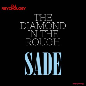 Das Sonntags-Mixtape: The Diamond In The Rough – The SADE Session