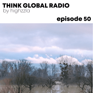 THINK GLOBAL RADIO #50