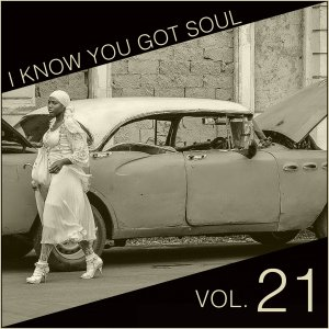 I Know You Got Soul Vol.21