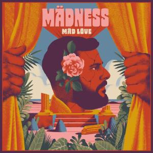 Album-Tipp: Mädness – Mäd Löve • 5 Videos + Album-Stream