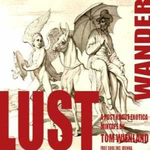 WANDERLUST • a post kraut exotica mixtape by Tom Wienland