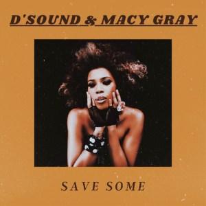 Videopremiere: D'Sound & Macy Gray – Save some
