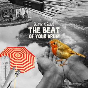 Videopremiere: Gregor McEwan – The Beat Of Your Drum