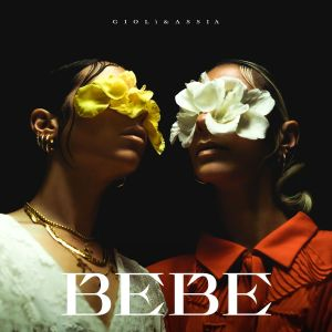 Giolì & Assia – BEBE (official Video)