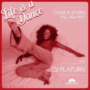 LIFE IS A DANCE – AN ALL 45s 'CHAKA KHAN' TRIBUTE MIX