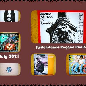 Switchstance Reggae Radio – July 2021