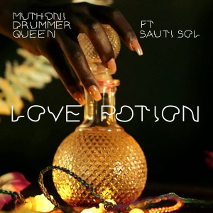 MUTHONI DRUMMER QUEEN – LOVE POTION (FEAT. SAUTI SOL) [Video]