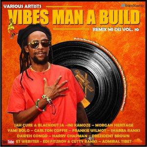 Vibes Man A Build Riddim • Remix Mi Dis Volume 10 (free download)