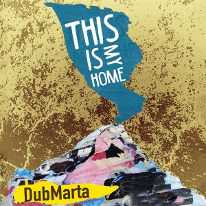 Dubmarta – THIS IS MY HOME (Video)