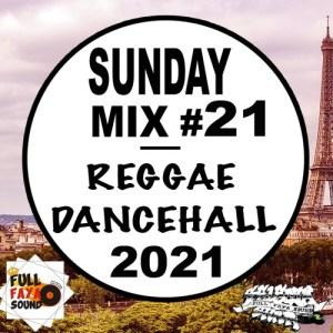 Das Sonntags-Mixtape: SUNDAY MIX #21 REGGAE DANCEHALL 2021