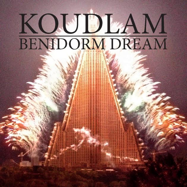 Koudlam - Benidorm Dream