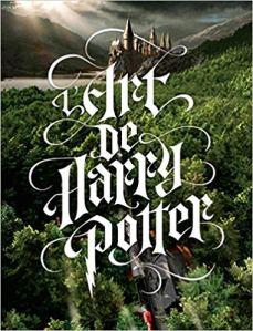 Tout l'art de Harry Potter_Wishlisth Birthday Souliervert.com