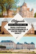 Trois châteaux incontournables à visiter près de Nancy