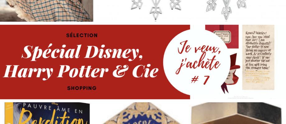 Je veux, j'achète 7 – Spécial Disney, Harry Potter & cie