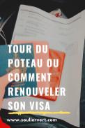 Tour du poteau ou comment renouveler son visa