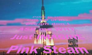 'Pink Steam' song by Tat Jane Bego Vic