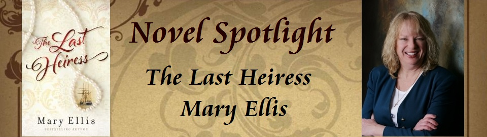 Novel Spotlight: The Last Heiress by Mary Ellis