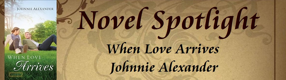 Novel Spotlight: When Love Arrives