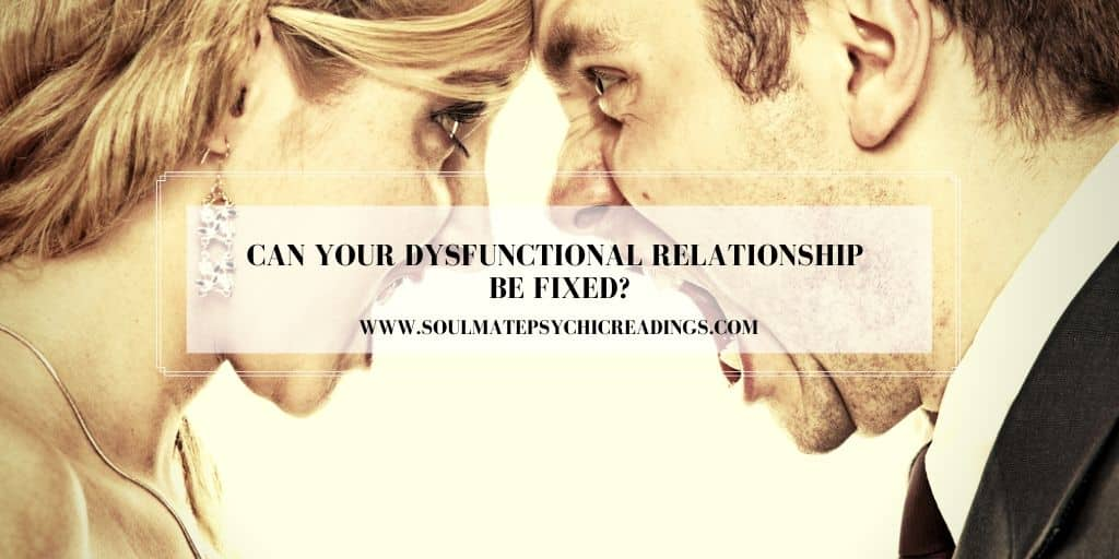 Can Your Dysfunctional Relationship be Fixed?