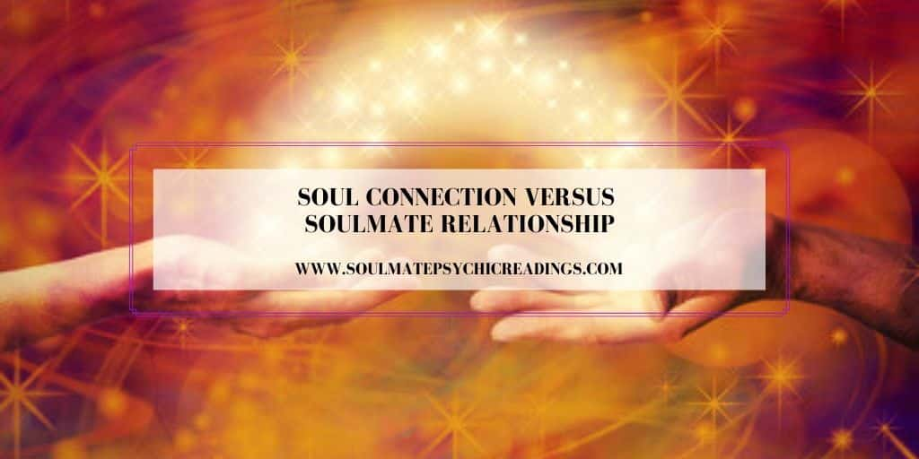 Soul Connection versus Soulmate Relationship