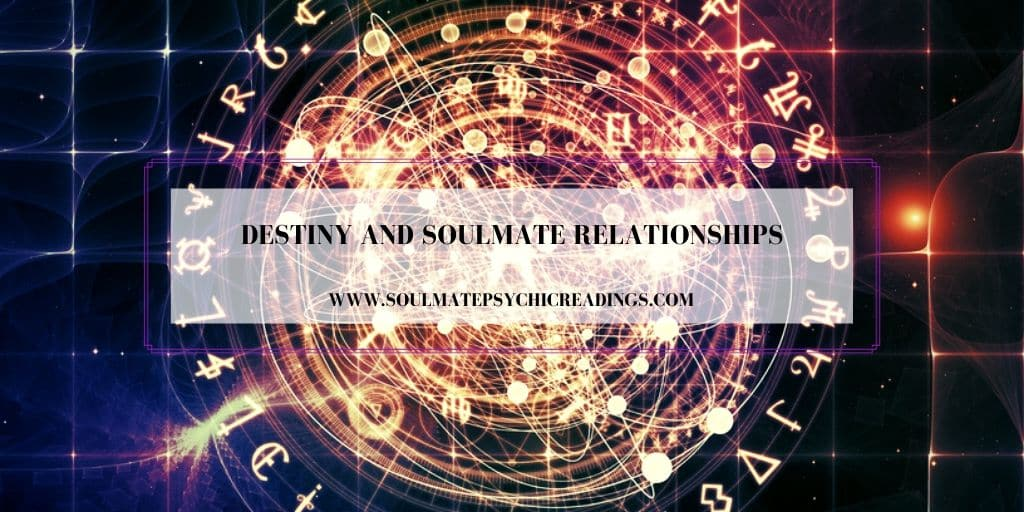 Destiny and Soulmate Relationships