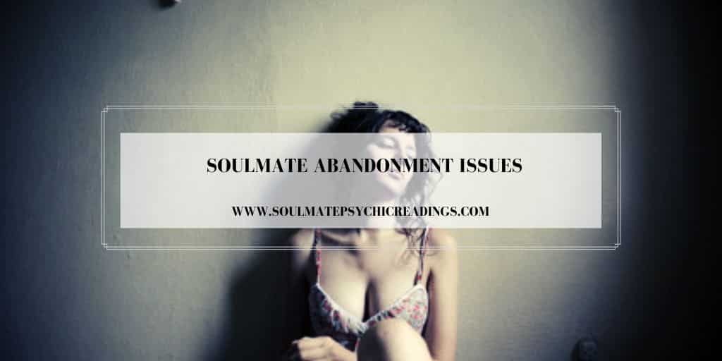 Soulmate Abandonment Issues