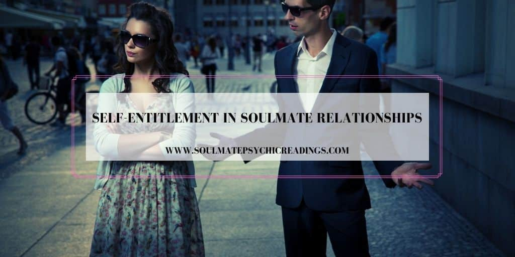 Self-Entitlement in Soulmate Relationships